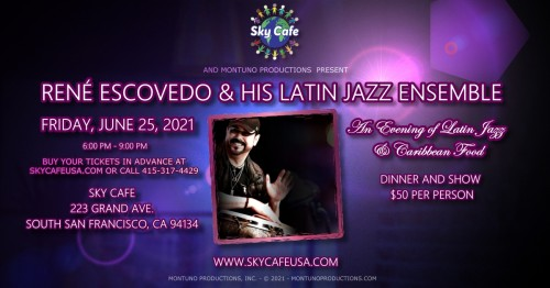 Dinner And Show Feat. René Escovedo & His Latin Jazz Ensemble at Sky Cafe in South San Francisco